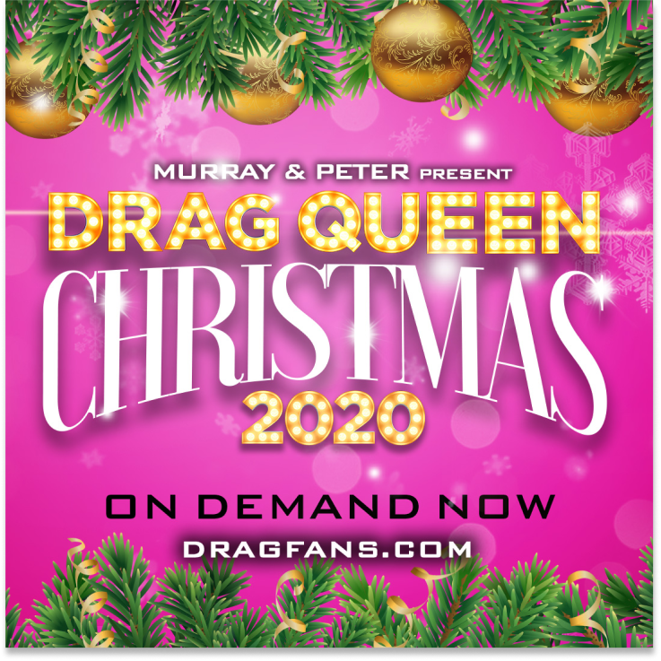 Murray & Peter Present Drag Queen Christmas 2020. On Demand Now at DragFans.com